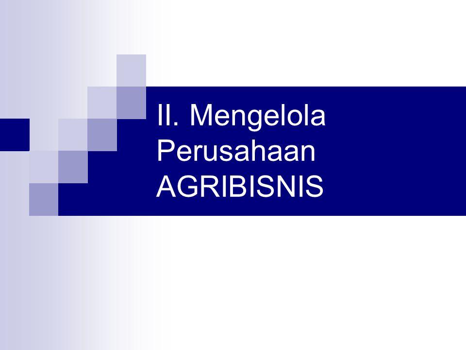 II. Mengelola Perusahaan AGRIBISNIS