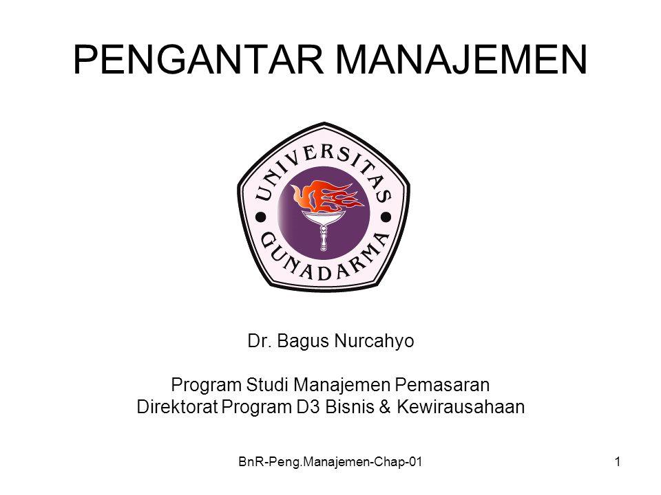 BnR-Peng.Manajemen-Chap-011 PENGANTAR MANAJEMEN Dr. Bagus Nurcahyo Program Studi Manajemen Pemasaran Direktorat Program D3 Bisnis & Kewirausahaan