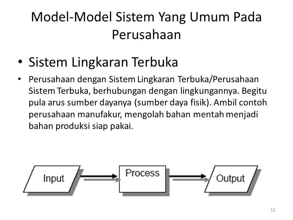 • Sedikit sekali perusahaan yang memiliki sistem berjenis lingkaran terbuka, karena dengan tidak adanya umpan balik akan sulit untuk dilakukan control atas produk yang dihasilkan.