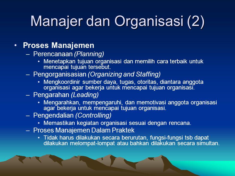 Manajer dan Organisasi •Organisasi dan Manajer –Pengertian Organisasi •Kelompok orang (dua atau lebih) yang bekerjasama dengan terkoordinasi, dengan cara yang terstruktur untuk mencapai tujuan tertentu.