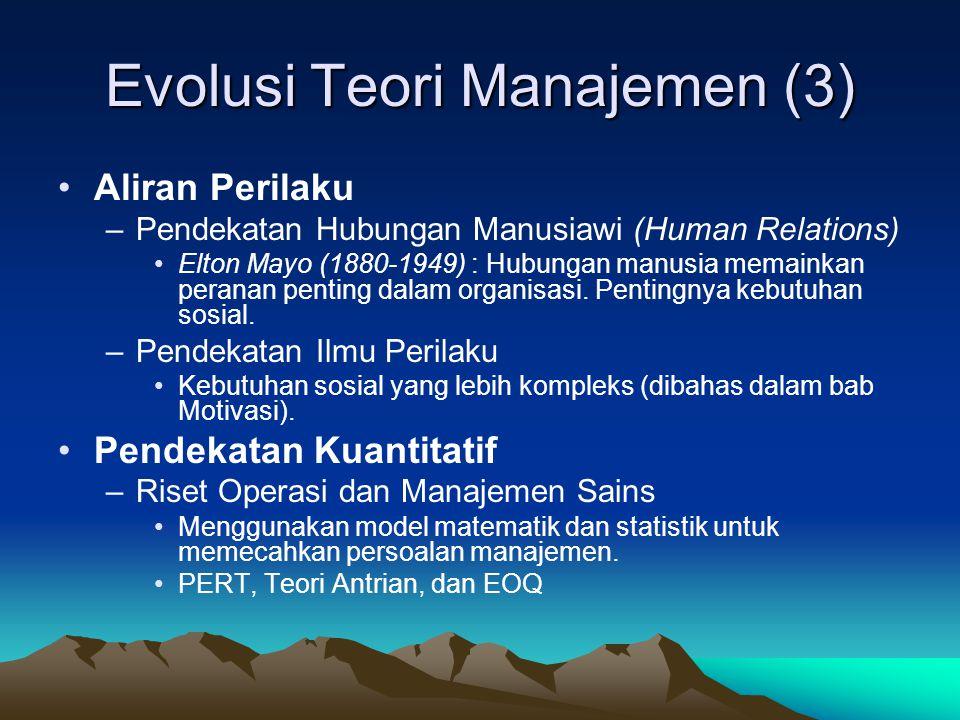 Evolusi Teori Manajemen (2) •Teori Manajemen Klasik –Pioner Teori Manajemen Klasik •Robert Owen (1771-1858) •Charles Babbage (1792-1871) –Teori Manajemen Ilmiah •Frederick W.