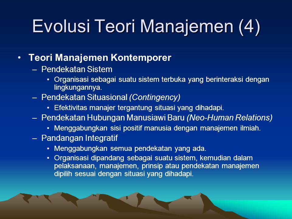 Evolusi Teori Manajemen (3) •Aliran Perilaku –Pendekatan Hubungan Manusiawi (Human Relations) •Elton Mayo (1880-1949) : Hubungan manusia memainkan peranan penting dalam organisasi.