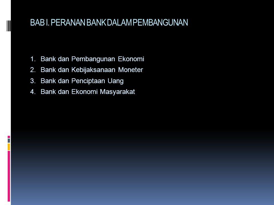 BAB I.PERANAN BANK DALAM PEMBANGUNAN 1. Bank dan Pembangunan Ekonomi 2.