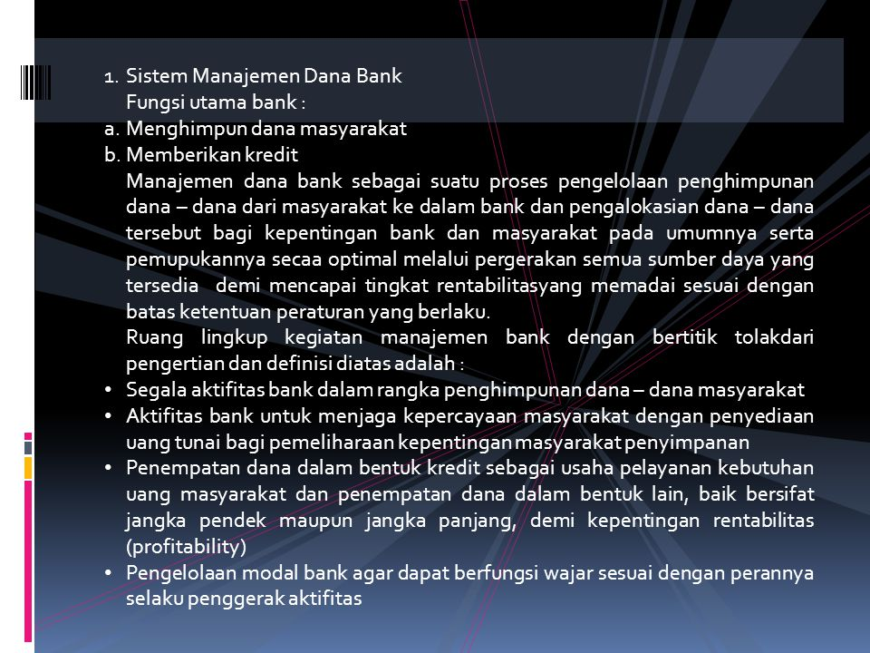 BAB III. MANAJEMEN DANA BANK 1. Sistem Manajemen Dana Bank 2. Sumber – Sumber Dana Bank 3. Alokasi Dana Bank
