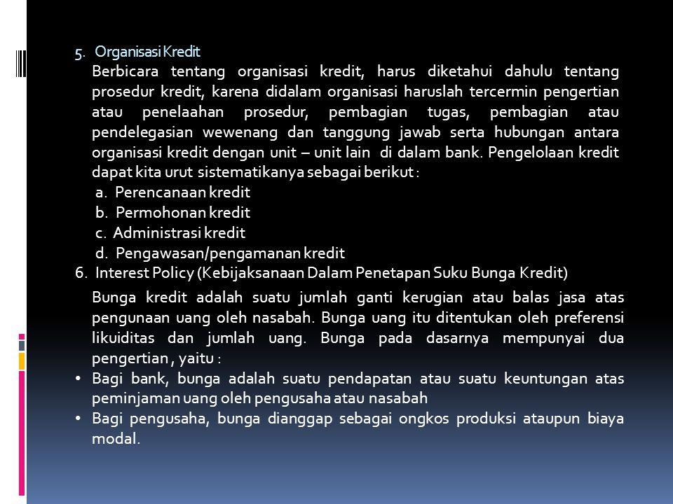 3. Falsafah Perkreditan Kredit bukan hanya sekedar utang, tapi suatu modal, suatu alat untuk mencapai tujuan usaha, suatu teman di kala susah, teman d