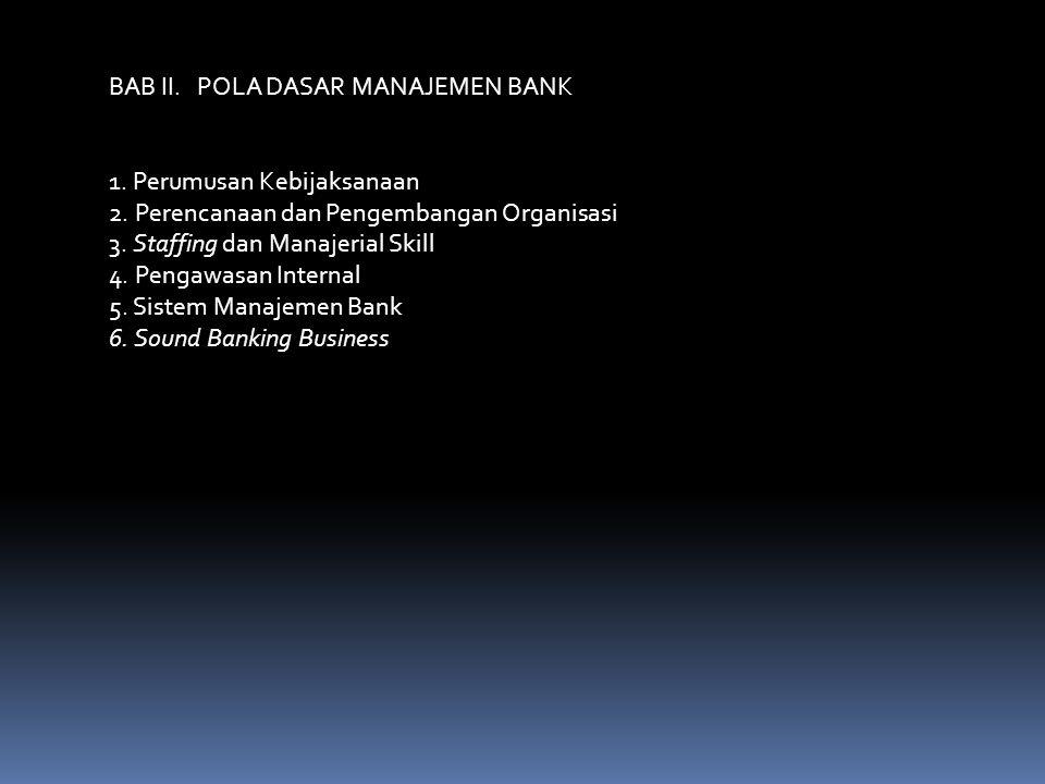 BAB II.POLA DASAR MANAJEMEN BANK 1. Perumusan Kebijaksanaan 2.