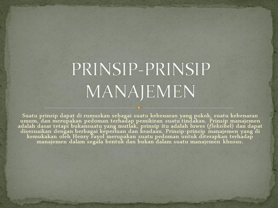 Suatu prinsip dapat di rumuskan sebagai suatu kebenaran yang pokok, suatu kebenaran umum, dan merupakan pedoman terhadap pemikiran suatu tindakan.