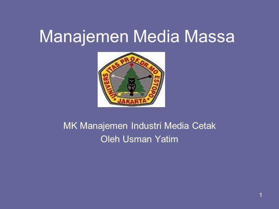 1 Manajemen Media Massa MK Manajemen Industri Media Cetak Oleh Usman Yatim