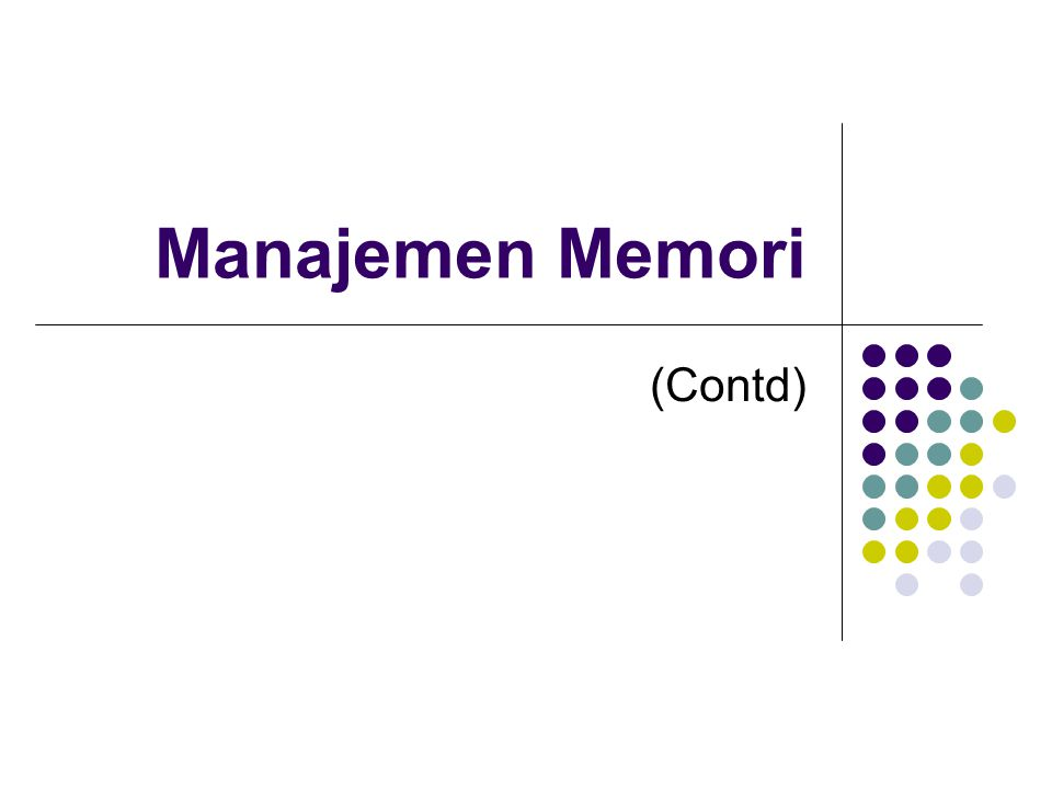 Manajemen Memori (Contd)