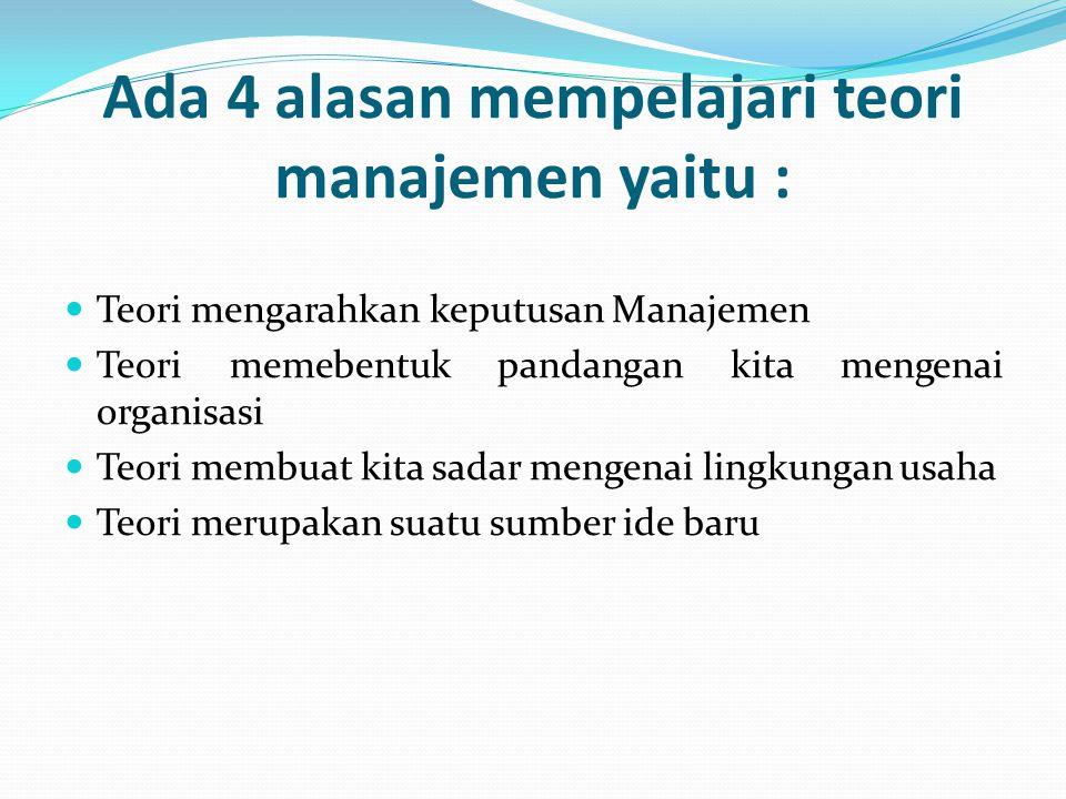 Mazhab pemikiran manajemen, yaitu :  Mazhab Klasik yang terdiri dari :  Manajemen Ilmiah (Sientific Management)  Teori Oranisasi Klasik (Classical Theory)  Mazhab Perilaku (Behavioral School)  Mazhab Kuantitatif atau Mazhab Ilmu Manajemen (Manaaement Science)  Mazhab Manajemen Kontemporer  Pendekatan Sistem (System Approach)  Pendekatan Kontingensi (Contingency Approach)