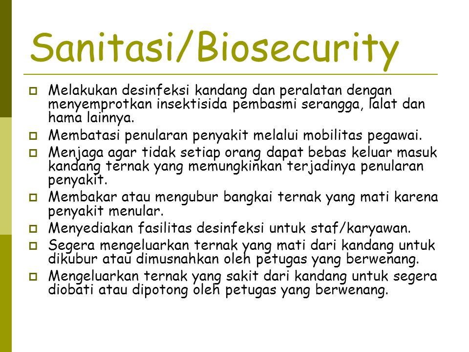 Sanitasi/Biosecurity  Melakukan desinfeksi kandang dan peralatan dengan menyemprotkan insektisida pembasmi serangga, lalat dan hama lainnya.  Membat