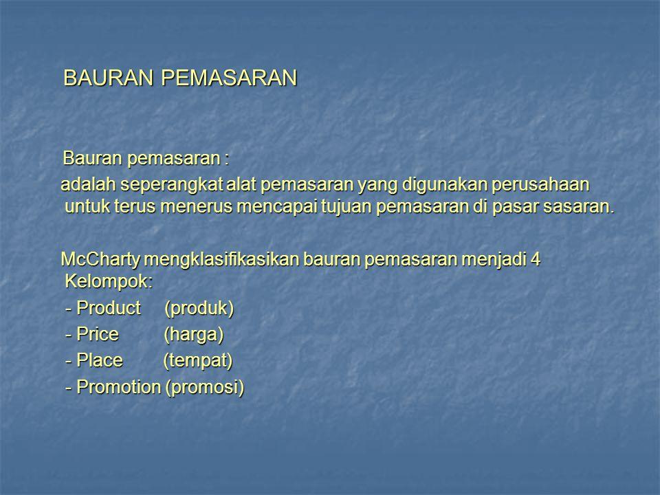 BAURAN PEMASARAN BAURAN PEMASARAN Bauran pemasaran : Bauran pemasaran : adalah seperangkat alat pemasaran yang digunakan perusahaan untuk terus menerus mencapai tujuan pemasaran di pasar sasaran.