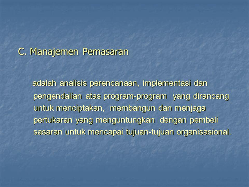 C.Manajemen Pemasaran C.