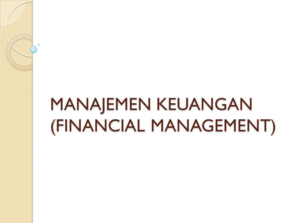 Materi 1.Pendahuluan, pengertian dan tujuan manajemen keuangan.
