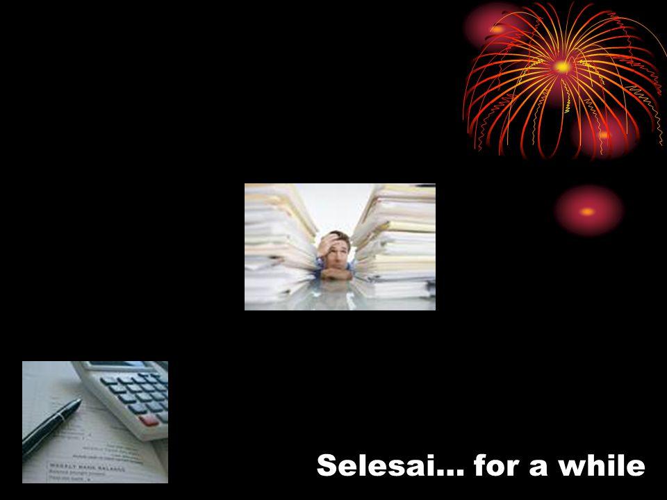 Selesai… for a while