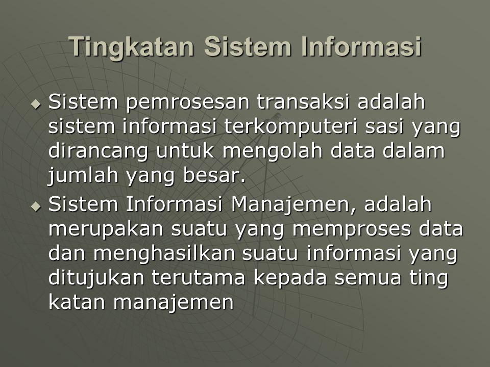  Sistem pemrosesan transaksi adalah sistem informasi terkomputeri sasi yang dirancang untuk mengolah data dalam jumlah yang besar.  Sistem Informasi