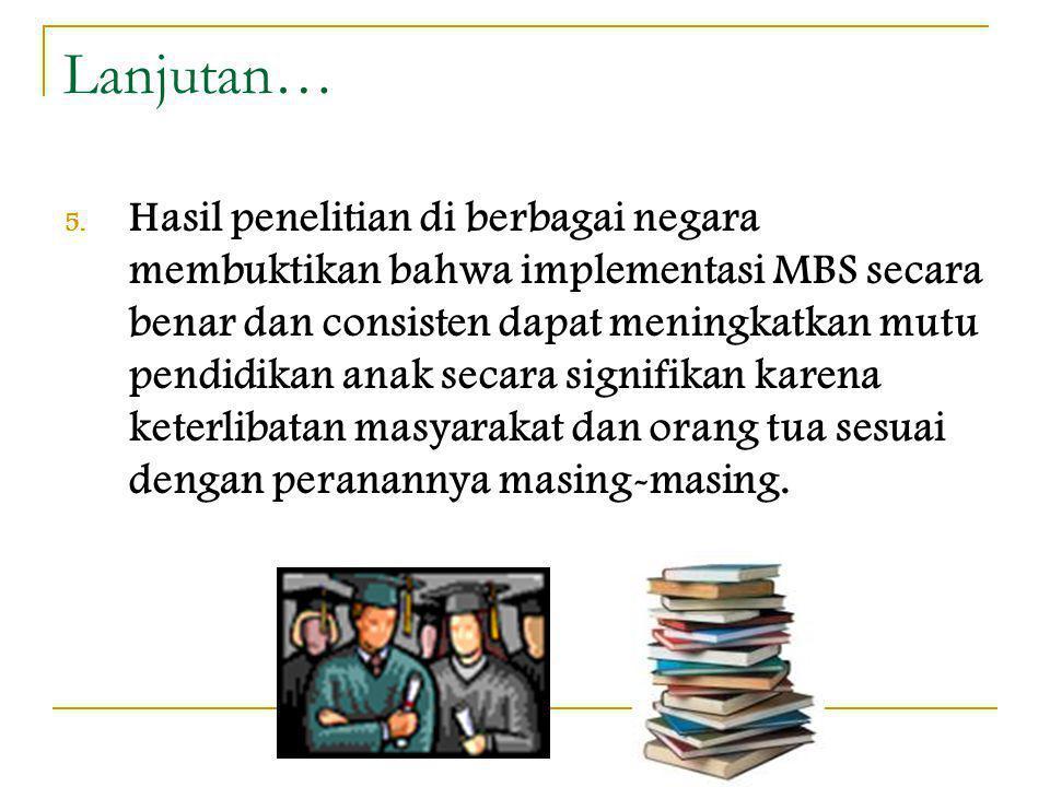 4. MBS merupakan INOVASI dalam pelibatan masyarakat dan orang tua peserta didik untuk peningkatan mutu pengelolaan penyelenggaraan pendidikan di era o