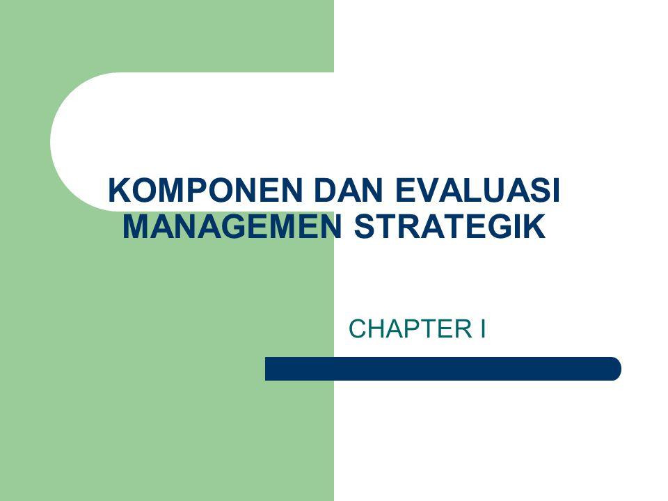 Manajemen Strategik  Manajemnen strategik dapat diartikan sebagai usaha manajerial menumbuh kembangkan kekuatan perusahaan untuk mengeksploitasi peluang bisnis yang muncul guna mencapai tujuan perusahaan yang telah ditetapkan sesuai dengan misi yang telah ditentukan.