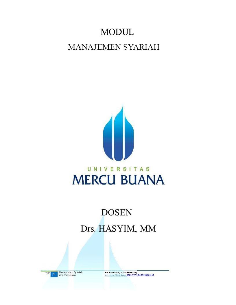 MODUL MANAJEMEN SYARIAH DOSEN Drs. HASYIM, MM '12 1 Manajemen Syariah Drs. Hasyim, MM Pusat Bahan Ajar dan E-learning Universitas Mercu Buana http://w