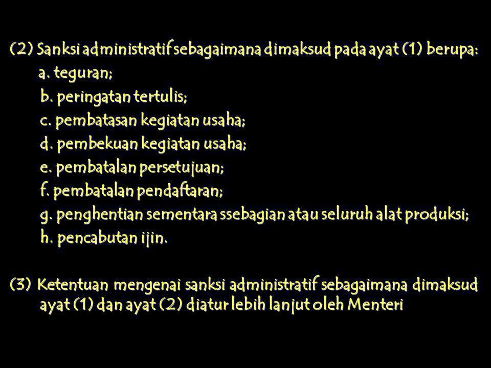 Pasal 190 UU No.13/2003 (1)Menteri atau pejabat yang ditunjuk mengenai sanksi administratif atas pelanggaran ketentuan-ketentuan sebagaimana diatur da