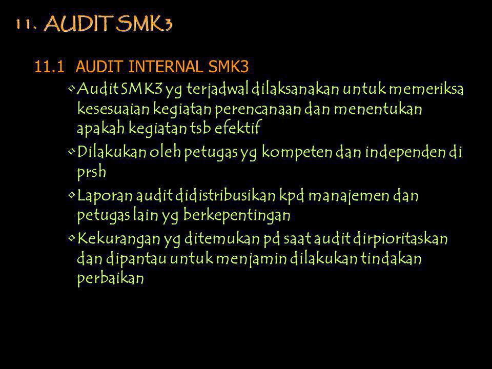 10.1 CATATAN K3 •Prsh mempunyai prosedur untuk mengidentifikasikan, mengumpulkan, mengarsipkan, memelihara dan menyimpan catatan K3 •Undang-undang, pe