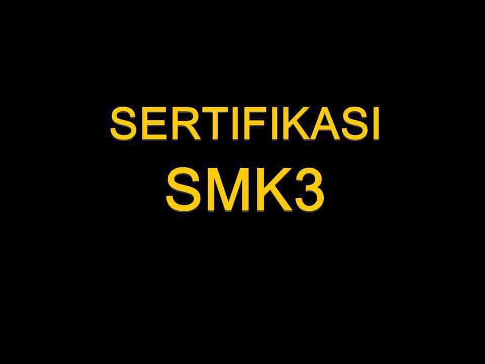 Sistem Manajemen Keselamatan Dan Kesehatan Kerja Sertifikasi SMK3