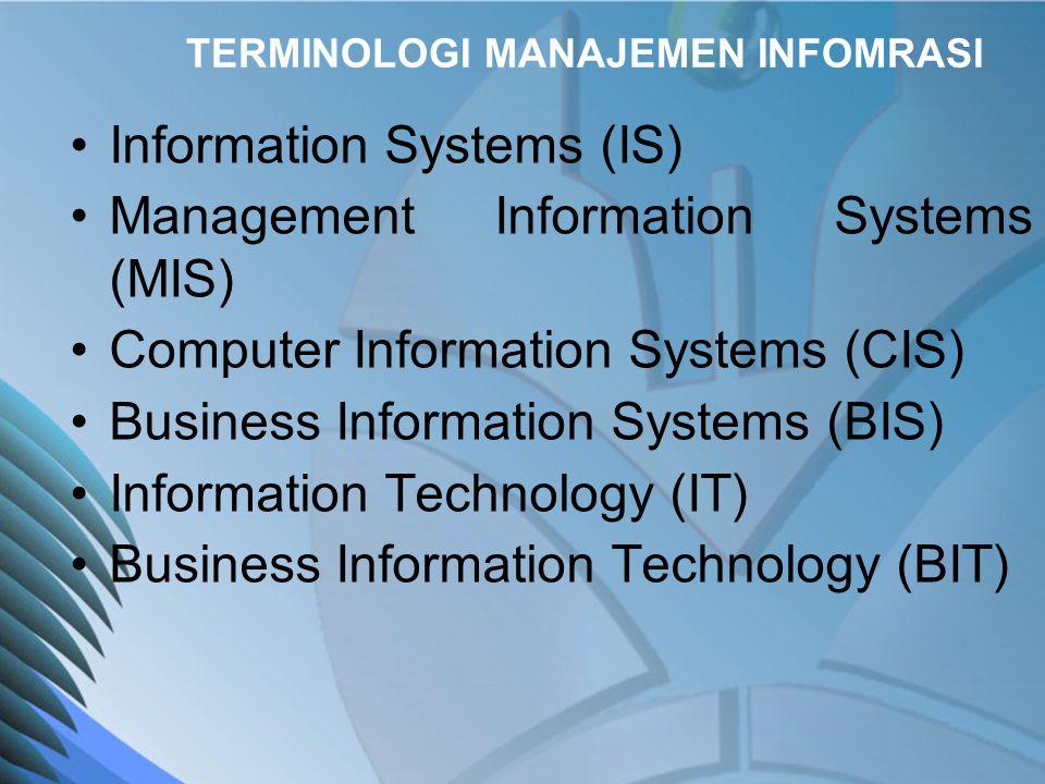 PENGERTIAN MANAJEMEN INFORMASI •Manajemen informasi merupakan proses menangkap, mentransmisikan, menyimpan, mengambil, memanipulasi, dan menampilkan informasi.