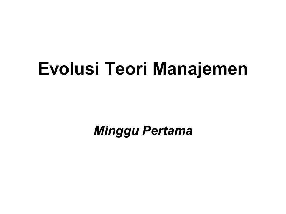 Evolusi Teori Manajemen Minggu Pertama