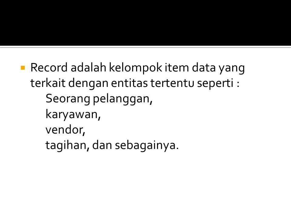  Record-name adalah nama record, seperti vendor atau employee.