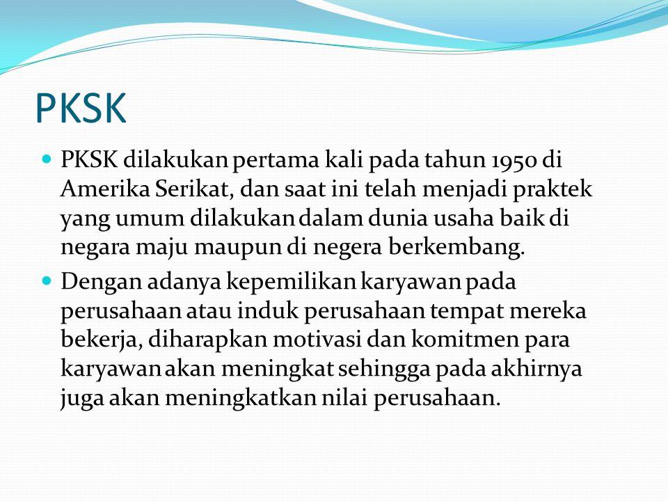 PKSK  PKSK dilakukan pertama kali pada tahun 1950 di Amerika Serikat, dan saat ini telah menjadi praktek yang umum dilakukan dalam dunia usaha baik d