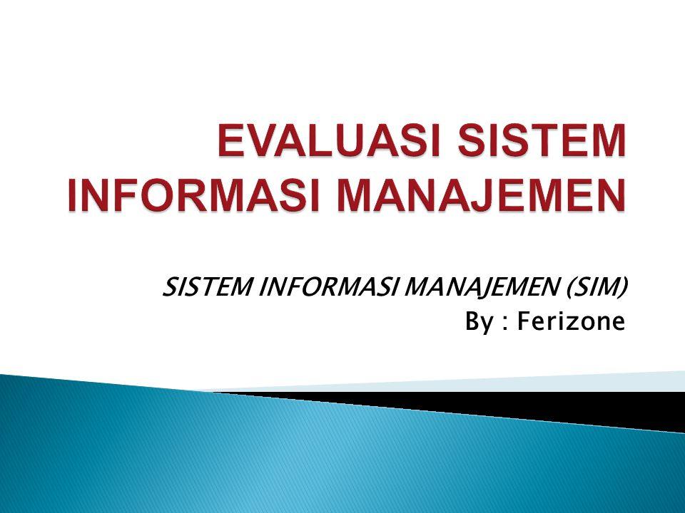 SISTEM INFORMASI MANAJEMEN (SIM) By : Ferizone