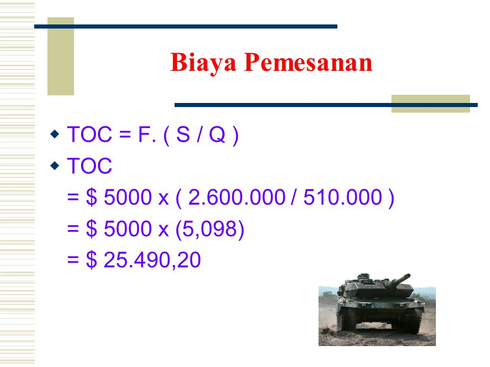 Biaya Pemesanan  TOC = F.