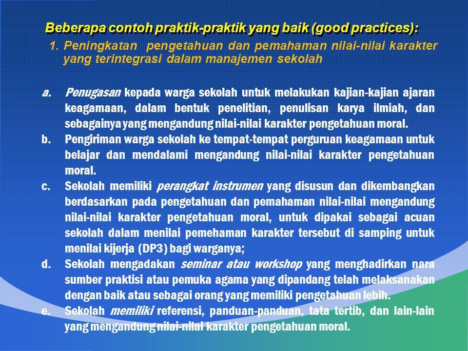 1. Peningkatan pengetahuan dan pemahaman nilai-nilai karakter yang terintegrasi dalam manajemen sekolah Beberapa contoh praktik-praktik yang baik (goo