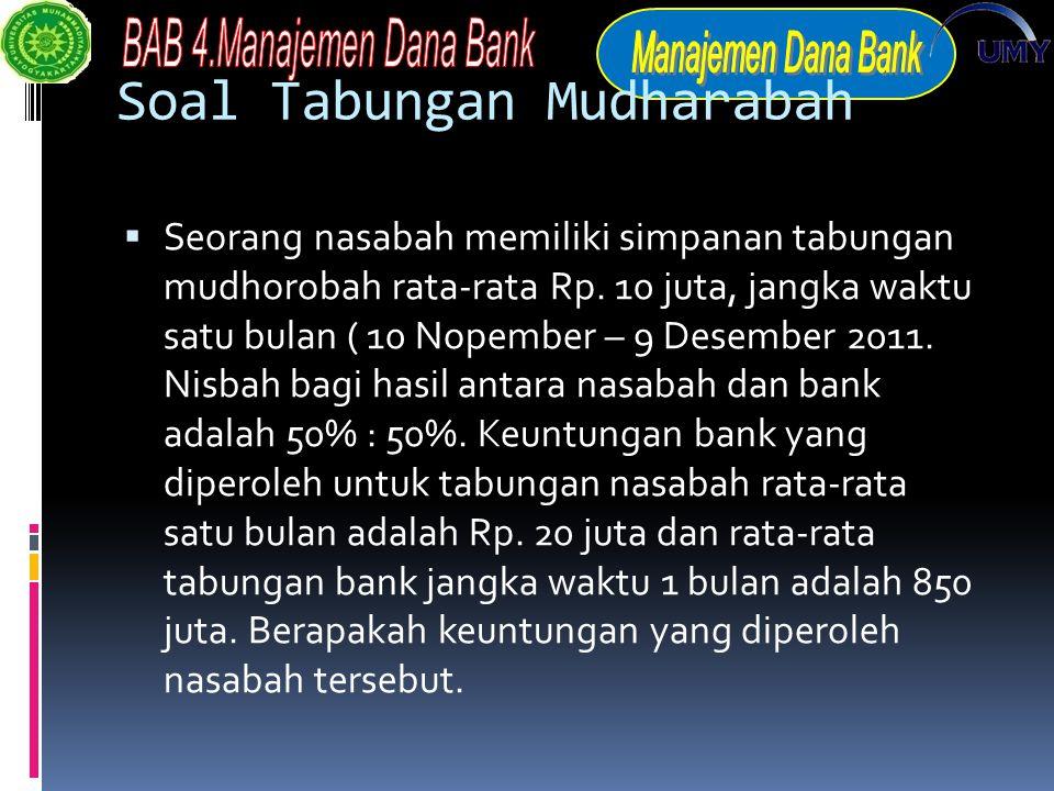 Soal Tabungan Mudharabah  Seorang nasabah memiliki simpanan tabungan mudhorobah rata-rata Rp.