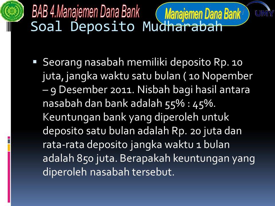 Soal Deposito Mudharabah  Seorang nasabah memiliki deposito Rp.