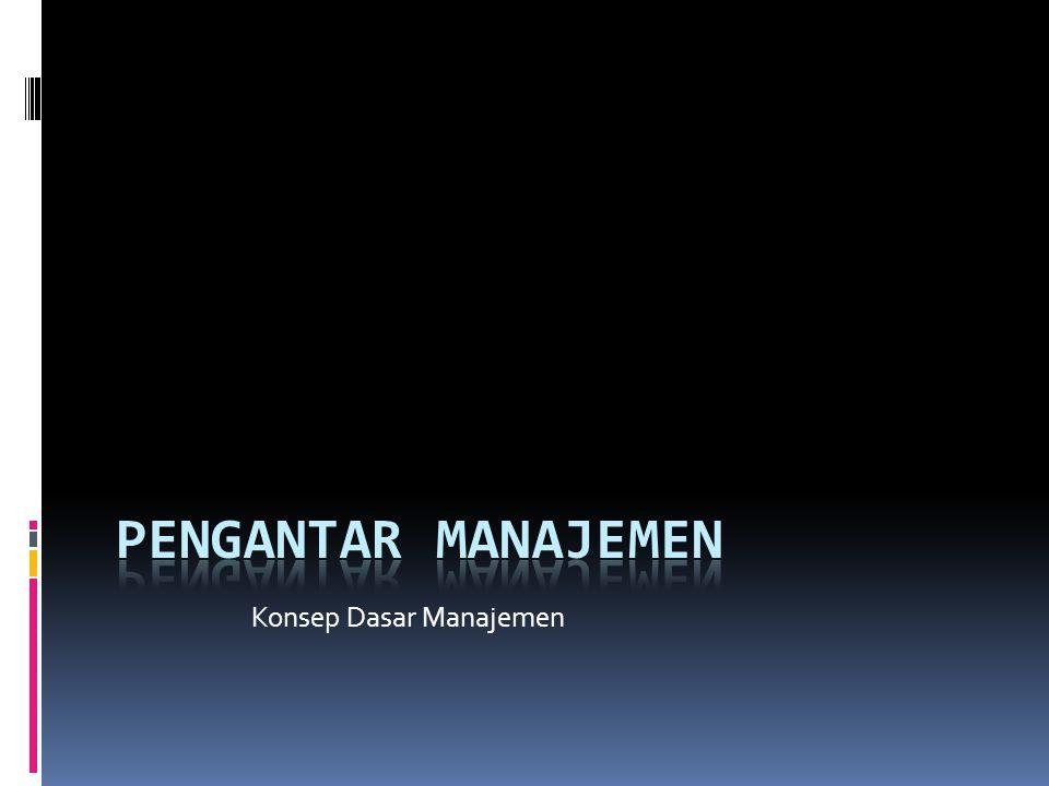 Konsep Dasar Manajemen