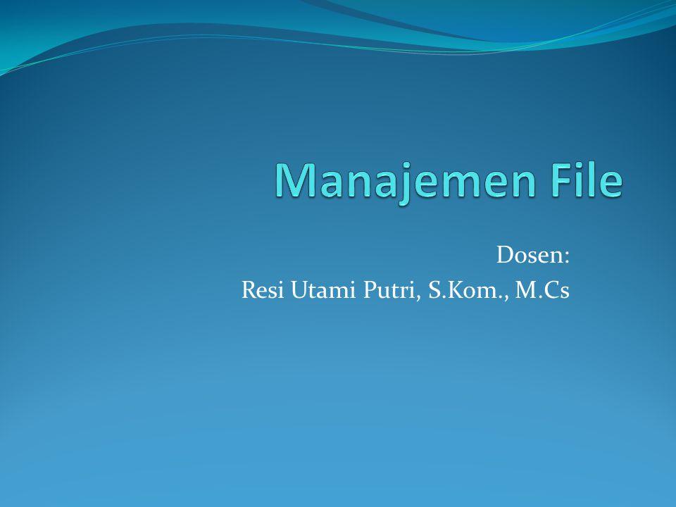 Fungsi Sistem Manajemen File  File adalah koleksi yang diberi nama dari informasi yang direkam pada penyimpanan sekunder.