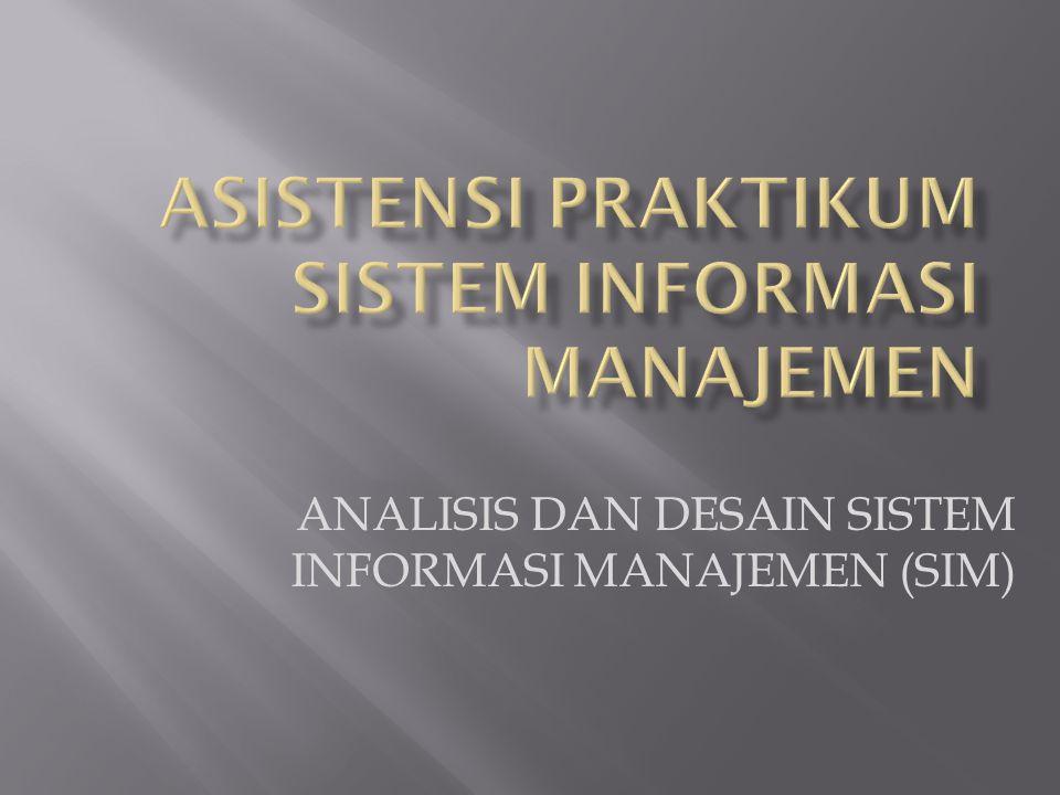 ANALISIS DAN DESAIN SISTEM INFORMASI MANAJEMEN (SIM)