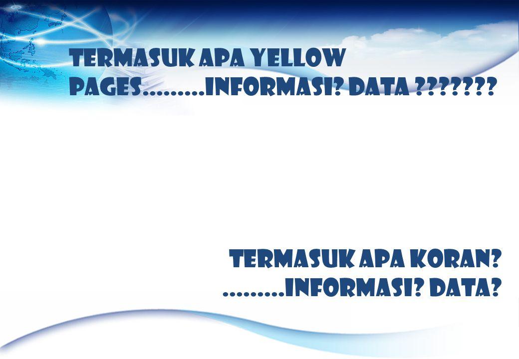 Termasuk Apa yellow pages.........Informasi.Data ??????.