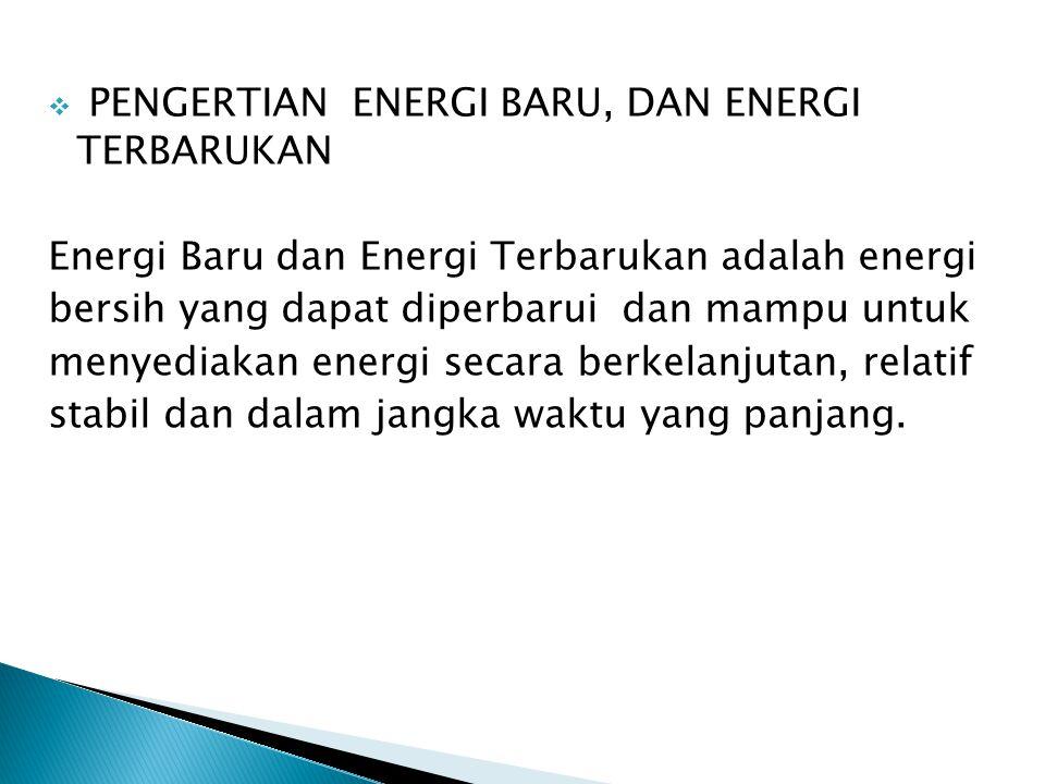  SUMBER ENERGI Yang dimaksud dengan sumber energi adalah dari mana energi (tenaga) itu diperoleh atau dihasilkan.