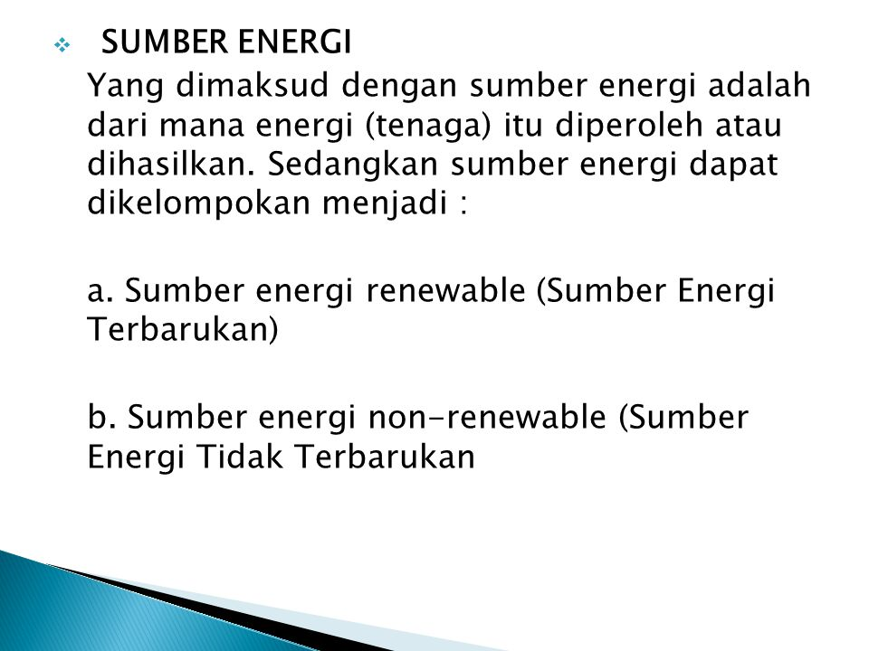  Sumber Energi Terbarukan (Renewable Energy) adalah sumber energi yang dapat dibuat ditanam oleh manusia.