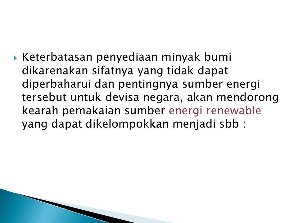  DIVERSIFIKASI ENERGI; Diversifikasi Energi adalah penganekaragaman penggunaan berbagai jenis energi dengan memperhatikan aspek ekonomi guna meningkat kan kesejahteraan rakyat.