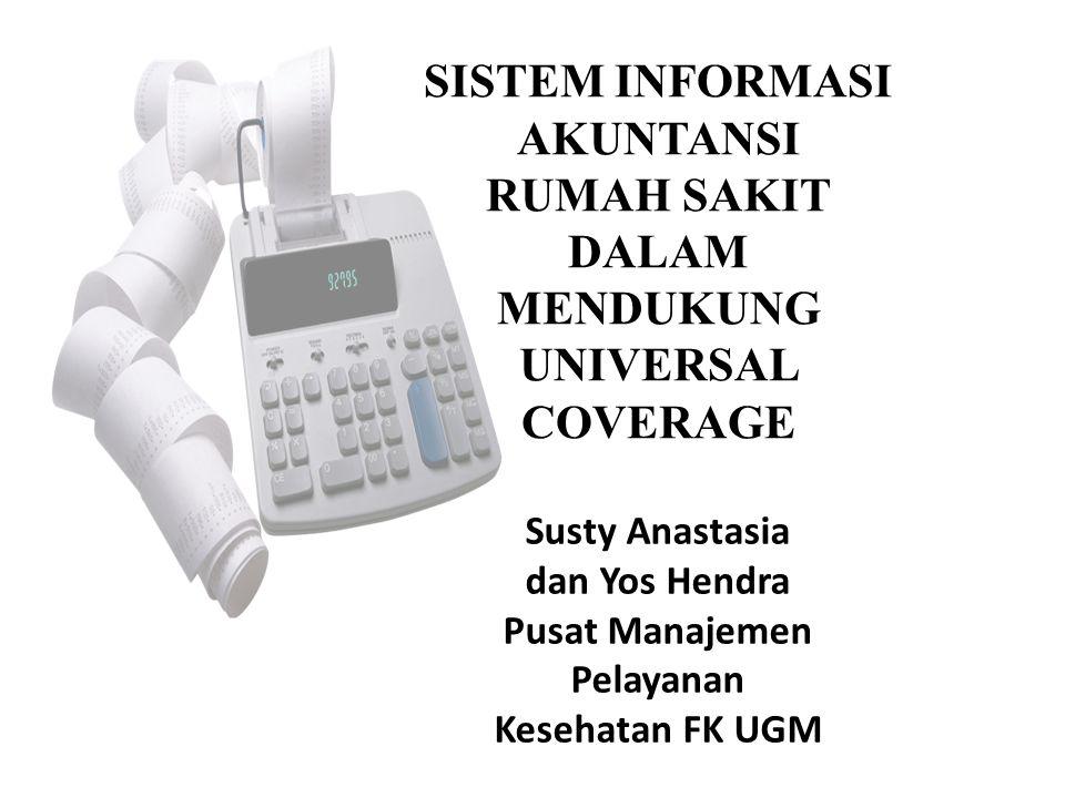 Isi 1.Pengantar: Universal Coverage di Indonesia 2.Permasalahan: Apakah ada kecocokan antara INA-CBG dengan informasi biaya di RS.
