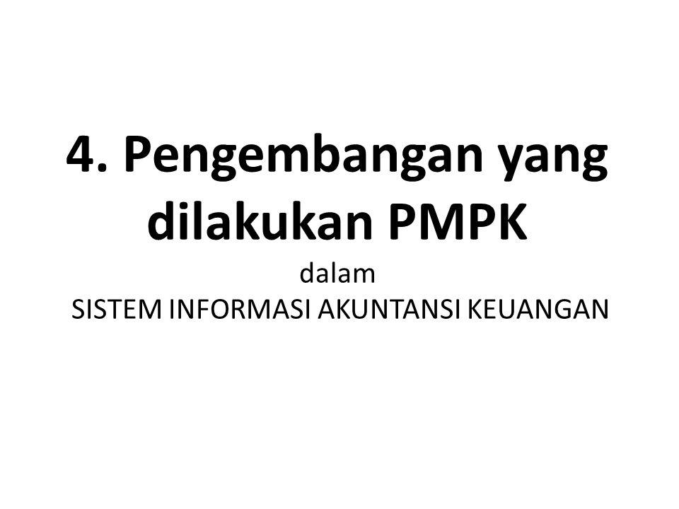 4. Pengembangan yang dilakukan PMPK dalam SISTEM INFORMASI AKUNTANSI KEUANGAN