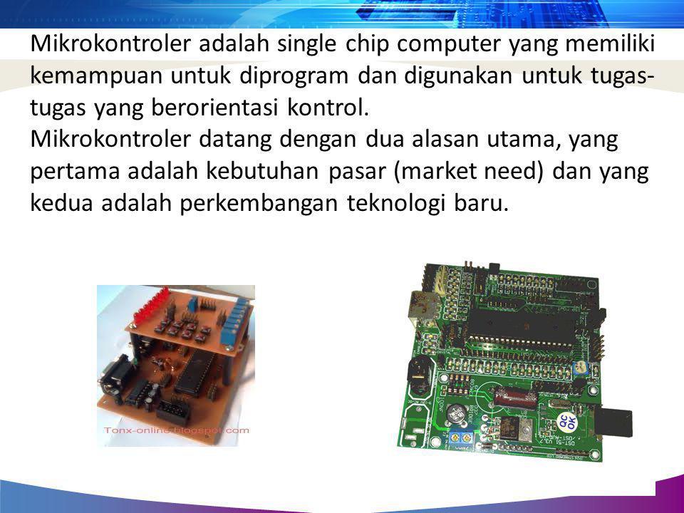 Mikrokontroler adalah single chip computer yang memiliki kemampuan untuk diprogram dan digunakan untuk tugas- tugas yang berorientasi kontrol. Mikroko