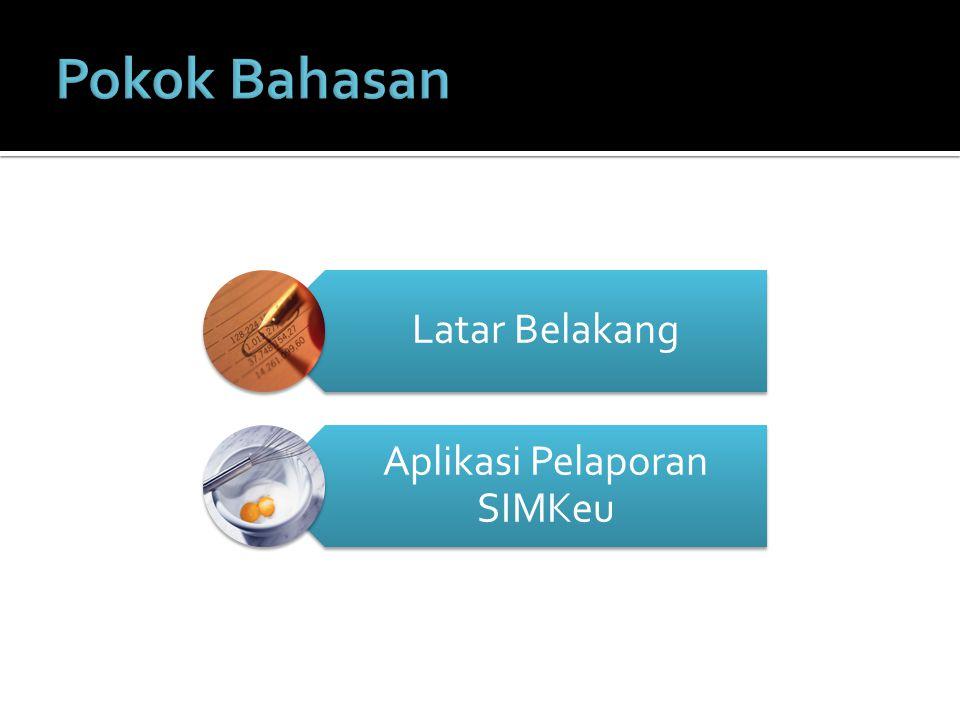  Akses Aplikasi Pelaporan SAK dan SIMAK-BMN SIM Keuangan:  Memastikan prasyarat telah tersedia  Akses menggunakan Internet Browser dengan alamat: http://simkeu.depdiknas.go.id/ http://simkeu.depdiknas.go.id/