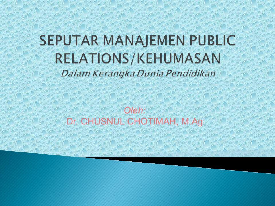  manajer public relations harus mampu bermasyarakat dan mengajak masyarakat dengan hikmah dan pelajaran yang baik.