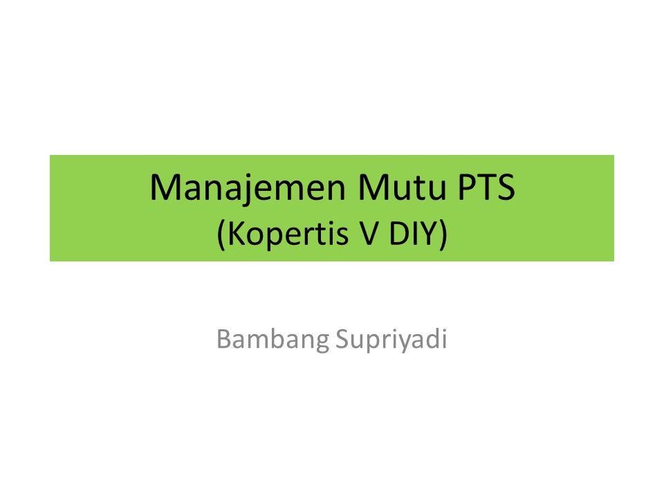 Manajemen Mutu PTS (Kopertis V DIY) Bambang Supriyadi
