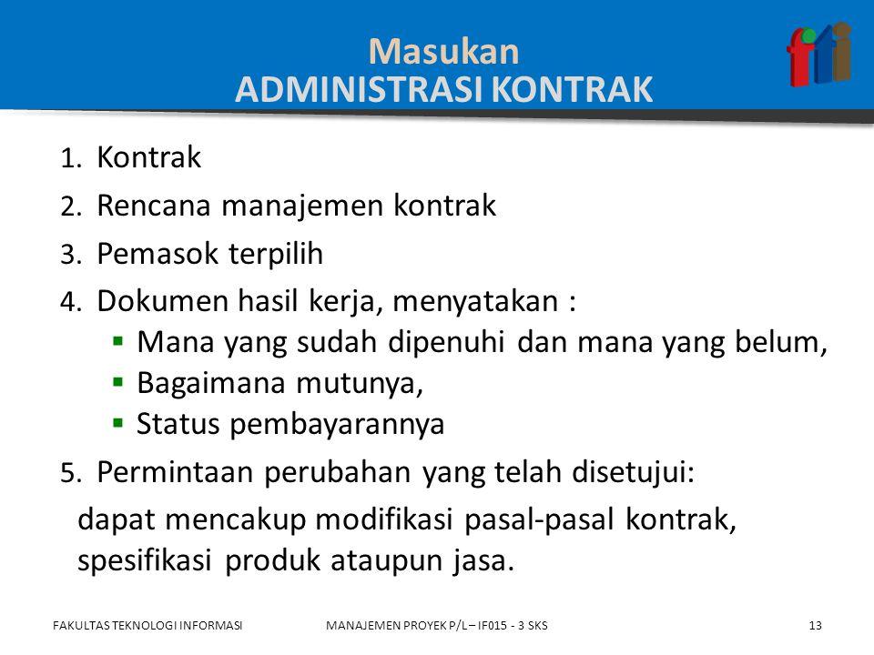 1.Sistem pengendalian perubahan kontrak 2. Inspeksi dan audit 3.
