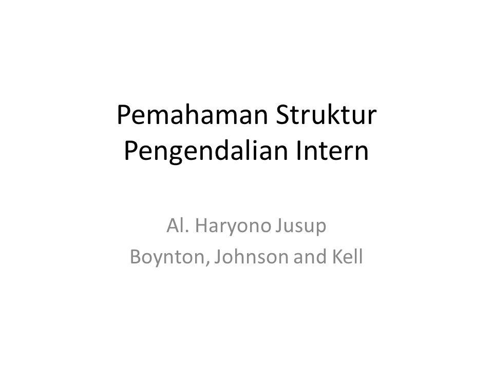 Pemahaman Struktur Pengendalian Intern Al. Haryono Jusup Boynton, Johnson and Kell